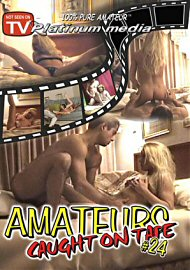 Amateurs Caught On Tape 24 (129858.2)