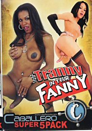 Tranny In Your Fanny (172209.1)